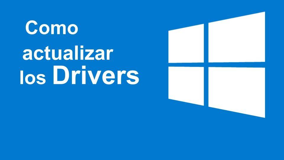 ¿Cómo actualizar controladores en Windows 10 sin programas?